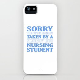 Taken By Nursing Student iPhone Case