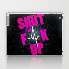Shut The F[beep]k Up Laptop & iPad Skin
