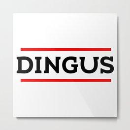 Dingus Metal Print