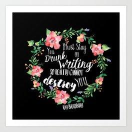 Drunk On Writing (Ray Bradbury Quote) Art Print