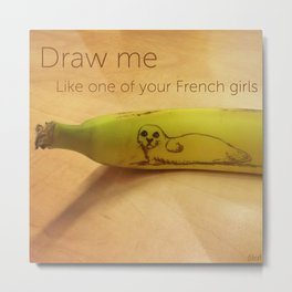Draw me like one of your French girls Metal Print