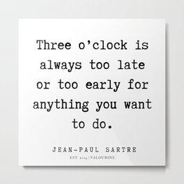 49   |  Jean-Paul Sartre |  Jean-Paul Sartre Quotes | 200123 Metal Print