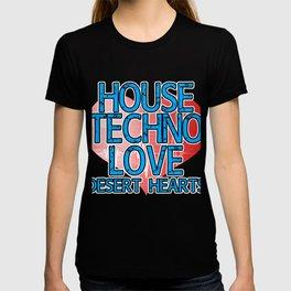 "A Techno Tee For Music Lovers Saying ""House Techno Love Desert Hearts"" T-shirt Design Clubbing Dj  T-shirt"