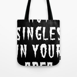 HOT SINGLES IN YOUR AREA (WHITE) Tote Bag