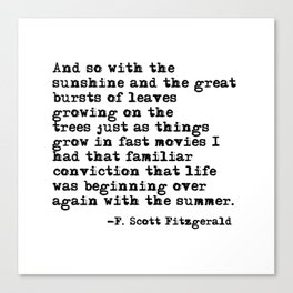 Life was beginning over again with the summer - Fitzgerald quote Canvas Print
