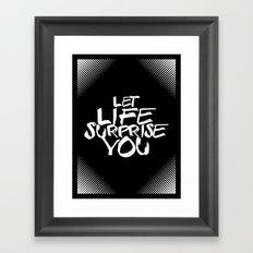 Let life surprise you Framed Art Print