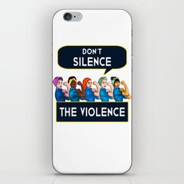 Don t Silence The Violence Women Feminist Quote graphic iPhone Skin