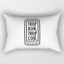 TROP BON TROP CON Rectangular Pillow