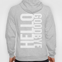 Hello Goodbye Hoody