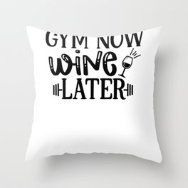 Gym Design Gym Now Wine Later Throw Pillow