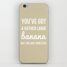 You've Got a Rather Large Banana - Naughty Print iPhone & iPod Skin