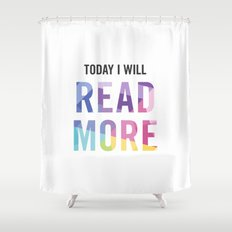 New Year's Resolution - TODAY I WILL READ MORE Shower Curtain