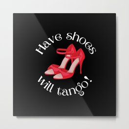 Have Shoes Will Tango Red Argentine Tango Dance Shoes Graphic Art Metal Print