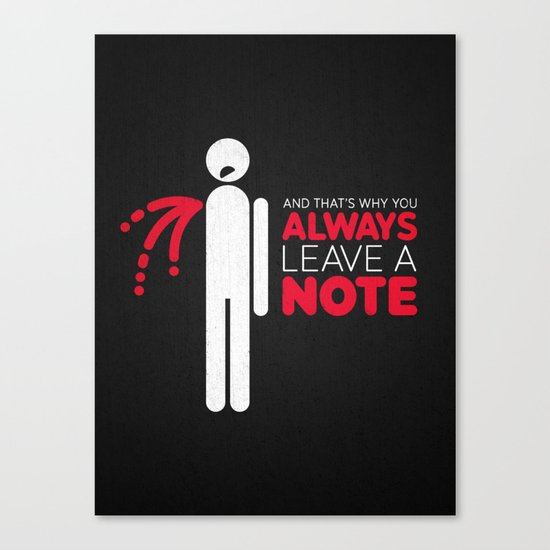And that's why you always leave a note.  Canvas Print