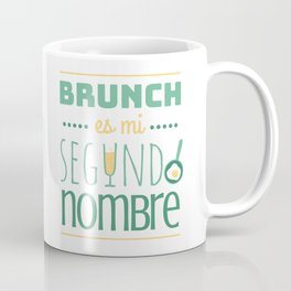 Brunch Is My Second Name (In Spanish) Coffee Mug