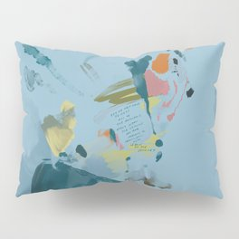 """""""You Do Not Have To Have All Of The Answers Right Now. The Lessons You Are Meant To Learn, You Will Learn On The Journey"""" Pillow Sham"""
