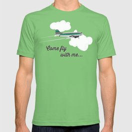 Come fly with me... T-shirt
