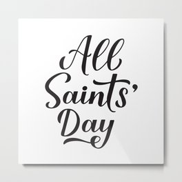 All Saints Day calligraphy hand lettering  Metal Print
