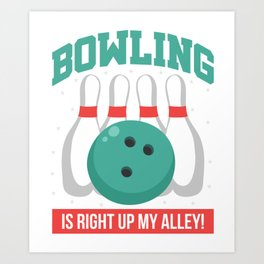 Bowler Bowling Is Right Up My Alley Art Print