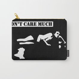I Don't Care Much Carry-All Pouch