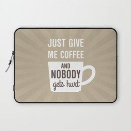 Just Give Me Coffee Laptop Sleeve