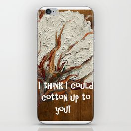 I Think I Could Cotton Up to You iPhone Skin