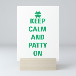 Keep Calm and Patty On Mini Art Print