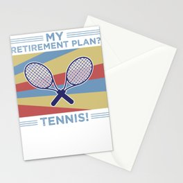 My Retirement Plan? Tennis! Stationery Cards
