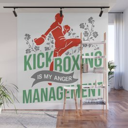 Kickboxing Is My Anger Management Wall Mural