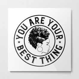 BLM - You are your best thing Metal Print