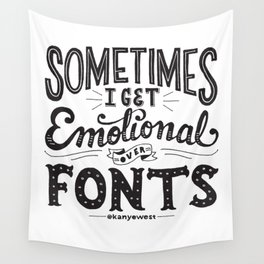 Sometimes I Get Emotional Over Fonts Quote Wall Tapestry