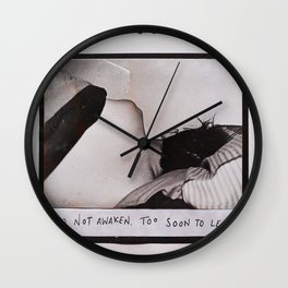 """""""Do not awaken. Too soon to leave."""" Wall Clock"""