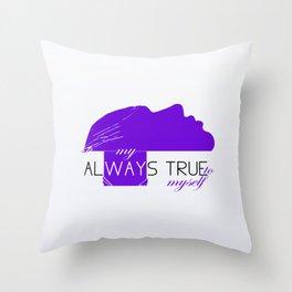 Always True to Myself Throw Pillow