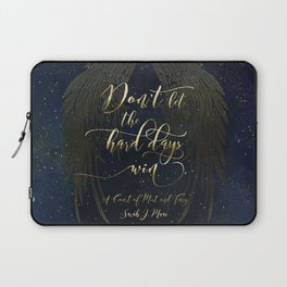 Don't let the hard days win. A Court of Mist and Fury (ACOMAF) Laptop Sleeve