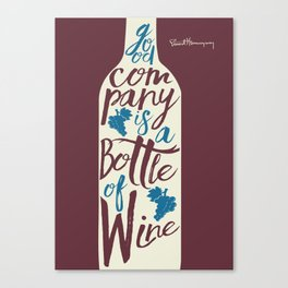 Hemingway quote on Wine and Good Company, fun inspiration & motivation, handwritten typography Canvas Print