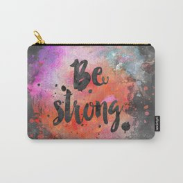 Be strong motivational watercolor quote Carry-All Pouch