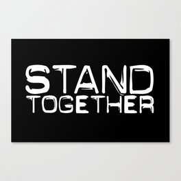 STAND TOGETHER Canvas Print