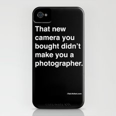 that new camera you bought didn't make you a photographer Slim Case iPhone (4, 4s)