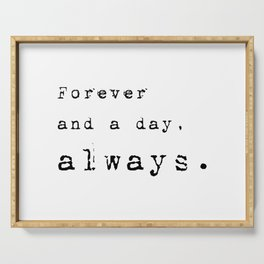 Forever and a day, always - Lyrics collection Serving Tray