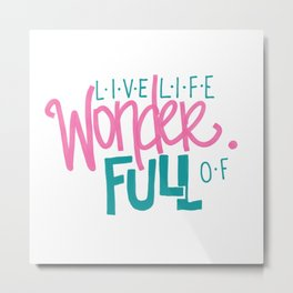 WonderFULL Life Metal Print