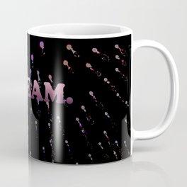 Dream Always Coffee Mug