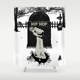 Hip-Hop Will NEVER Die : 2nd Edition Shower Curtain