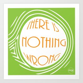 nothing wrong Art Print