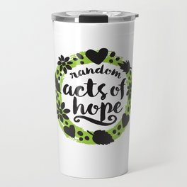 Random Acts of Hope Travel Mug