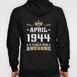 April 1944 74 years of being awesome Hoody