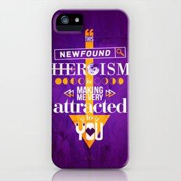 Newfound Heroism iPhone Case