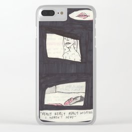 really really really wishing i weren't here Clear iPhone Case