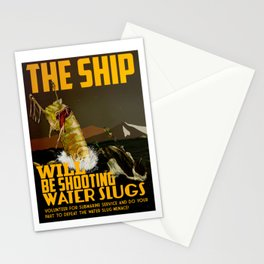 The Ship Will Be Shooting Water Slugs Stationery Cards