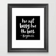I'm not bossy, I'm the boss Framed Art Print