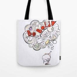 Be Bold! Tote Bag